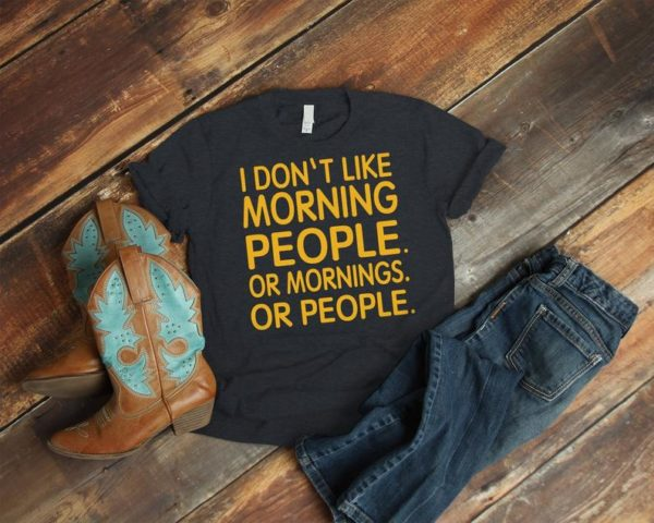 Not A Morning Person Hate People Shirt I Don't Do image 0