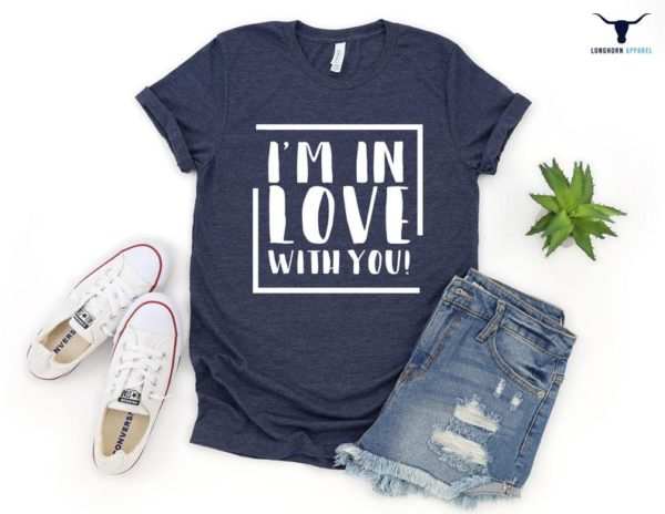 I'm in Love with You Shirts Love Shirts Valentine image 0