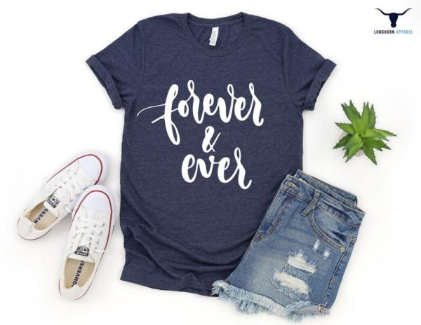Forever and Ever Shirts Love Shirts Valentine Shirts image 0
