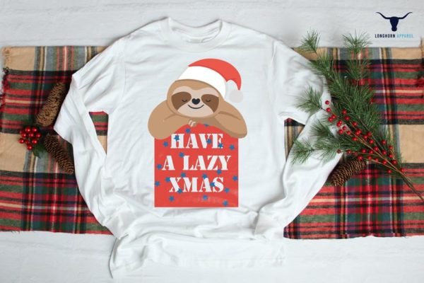 Have a Lazy Xmas, Dtg Print, Christmas Gift, Christmas Long Sleeve, Christmas Shirt, Merry Christmas Shirt, Christmas Shirt for Women