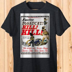 Faster Pussycat Kill Kill Retro Movie Poster Art Shirt image 0