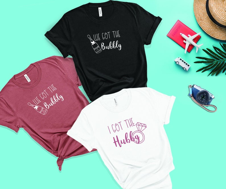 Funny Bachelorette Party Tshirts I Got The Hubby We Got the image 0