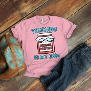 Teaching Kindergarten Is My Jam Team Teacher Shirts Kinder image 0