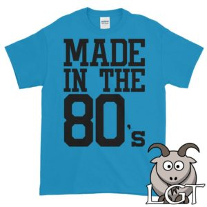 Made in the 80's Shirt Made in the Eighties Shirt image 0