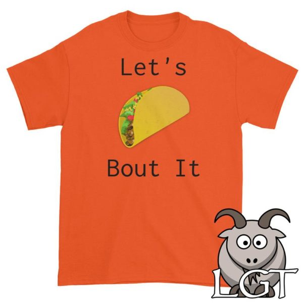 Funny Shirt Let's Taco Bout It Shirt Funny T Shirts image 0