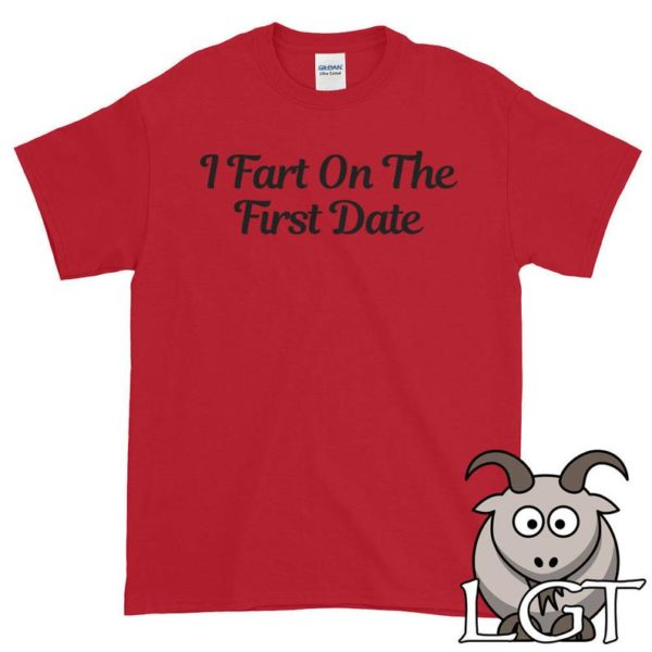 Dating Shirt I Fart On The First Date Shirt Farting Shirt image 0