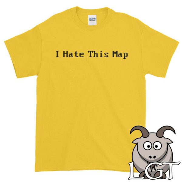 Gaming Shirt Video Game Shirt I Hate This Map Shirt Funny image 0