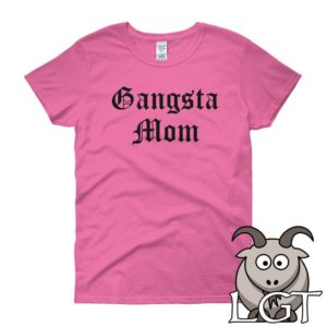 Gangsta Mom Shirt Shirts for Mom Mothers Day Shirt Funny image 0