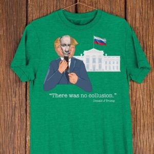 Anti Trump Shirt Vladimir Putin: There Was No Collusion image 0
