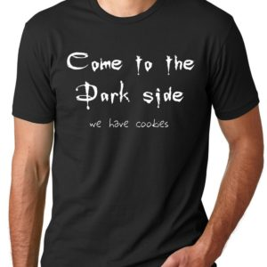 Come to the Dark Side We Have Cookies Funny T shirt Humor Tee image 0