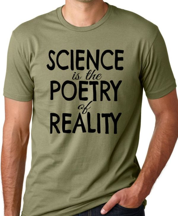 Science is the Poetry of Reality Funy Atheist T Shirt Atheism image 0