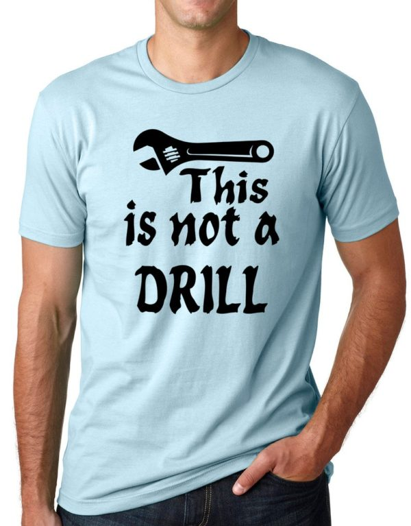 Think Out Loud Apparel This is not a Drill funny pun humor t image 0