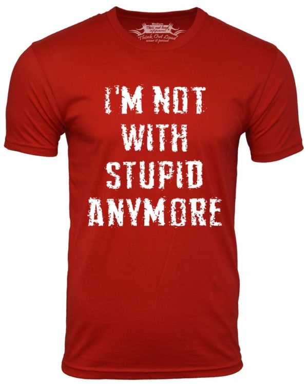 I'm not with stupid anymore  funny divorce  T-shirt Red