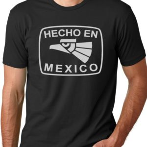 Hecho en Mexico  Funny T-shirt Mexican Humor Tee image 0