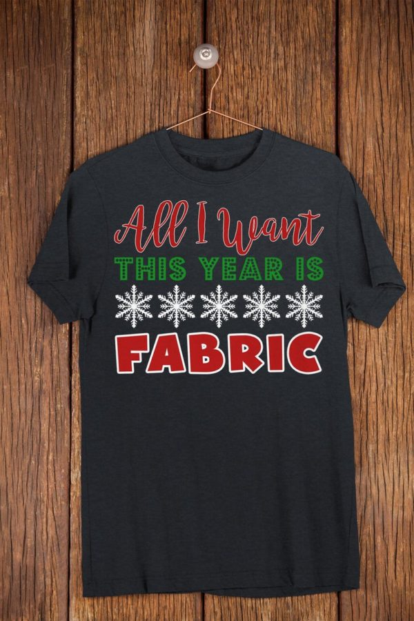 All I Want This Year Is Fabric Funny Christmas Sewing Shirt image 0
