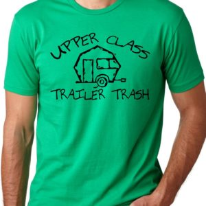 Upper Class Trailer Trash funny red neck T shirt screenprinted image 0