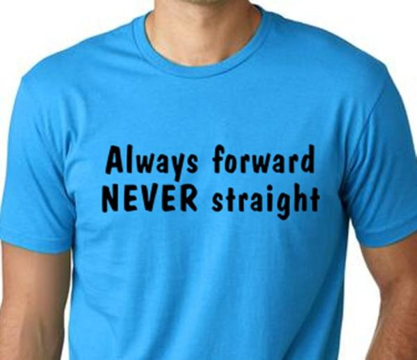 Always forward never straight funny t-shirt gay Humor screen image 0