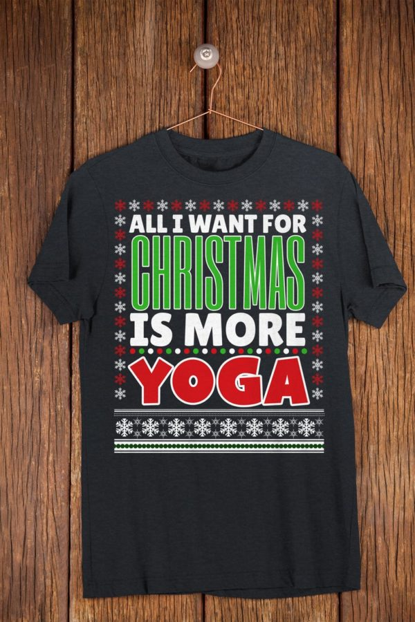 All I Want For Christmas Is More Yoga Funny Gym Christmas image 0