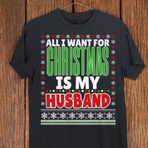 All I Want For Christmas Is My Husband Couples Holiday Shirt image 0