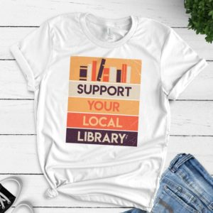 Support Your Local Library Unisex Tee Shirt / Book Worm Shirt image 0