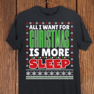 All I Want For Christmas Is More Sleep Funny New Mom Christmas image 0