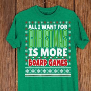 All I Want For Christmas Is More Board Games Funny Christmas image 0