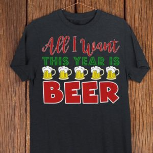 All I Want This Year Is Beer Funny Christmas Drinking Shirt image 0