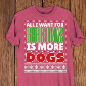 All I Want For Christmas Is Dogs Dog Lover Christmas Shirt image 0