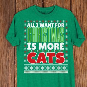 All I Want For Christmas Is Cats Funny Cat Lover Shirt image 0