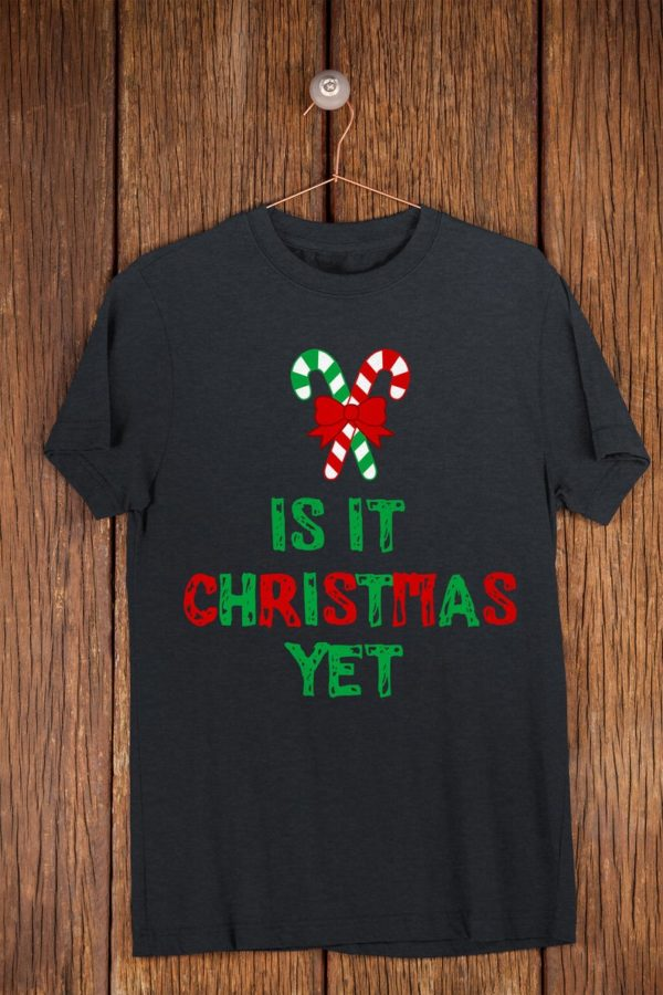 Is It Christmas Yet Holiday Season Shirt Cute Teacher Gifts image 0