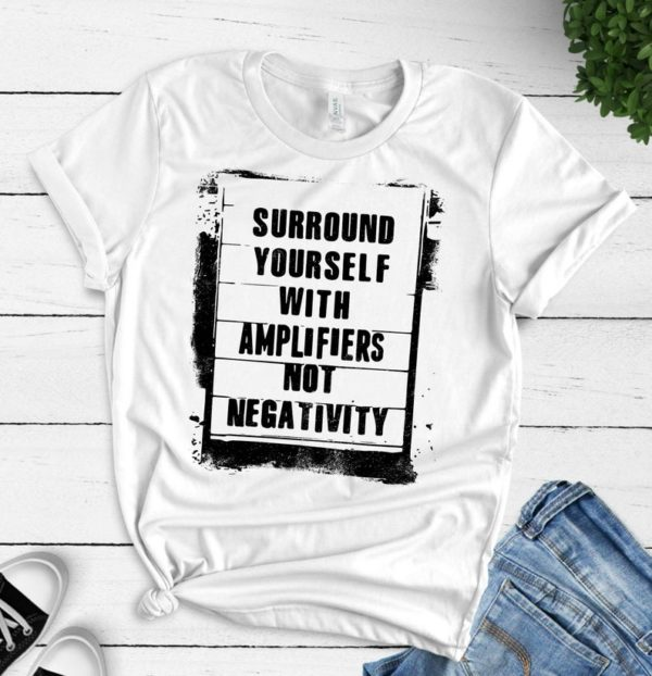 Surround Yourself With Amplifiers Not Negativity Guitar Bass image 0