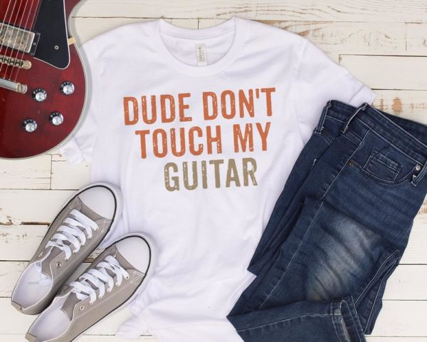 Dude Don't Touch My Guitar T-Shirt  Guitarist's Gift image 0