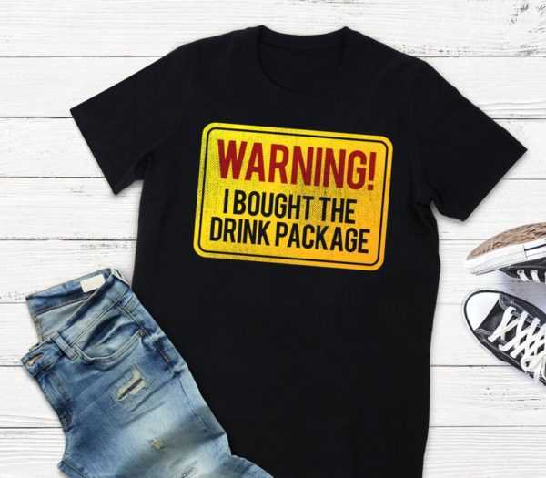 Warning I Bought The Drink Package T-Shirt / Ocean Liner image 0