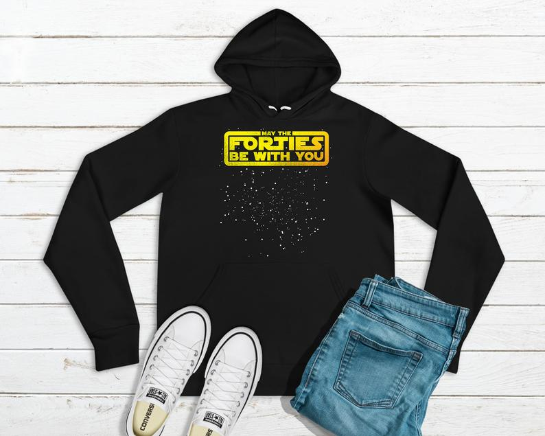 Funny 40Th Birthday Gift Hoodie / May The Forties Be With You image 0