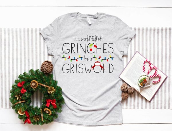 Funny Christmas Shirt  In a world full of grinches be a image 0