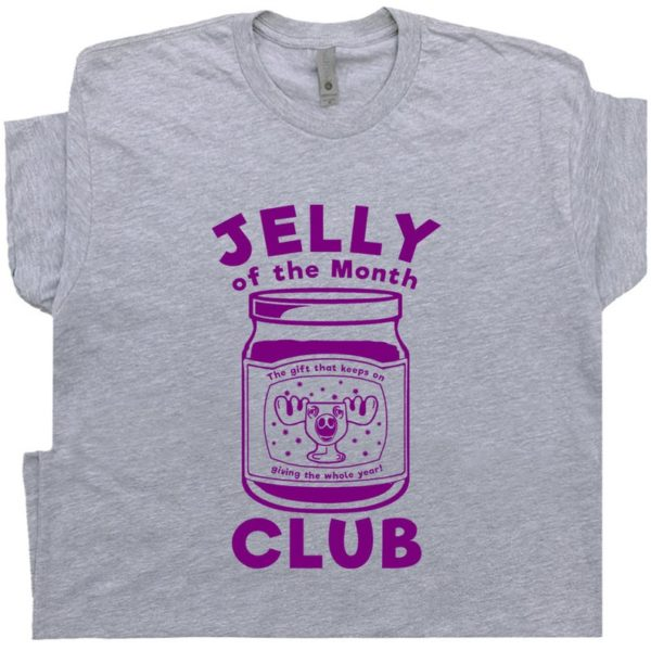 Jelly Of The Month Club T Shirt Cousin Eddie T Shirt Funny T image 0