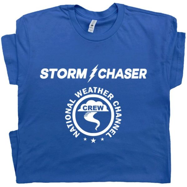 Storm Chaser T Shirt Funny Weatherman T shirts Anchorman Movie image 0