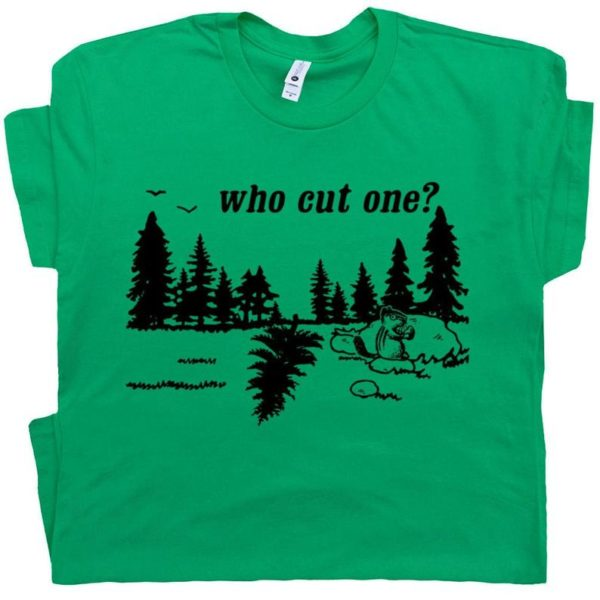 Who Cut One T Shirt Funny Fart T Shirt I Just Farted Funny image 0