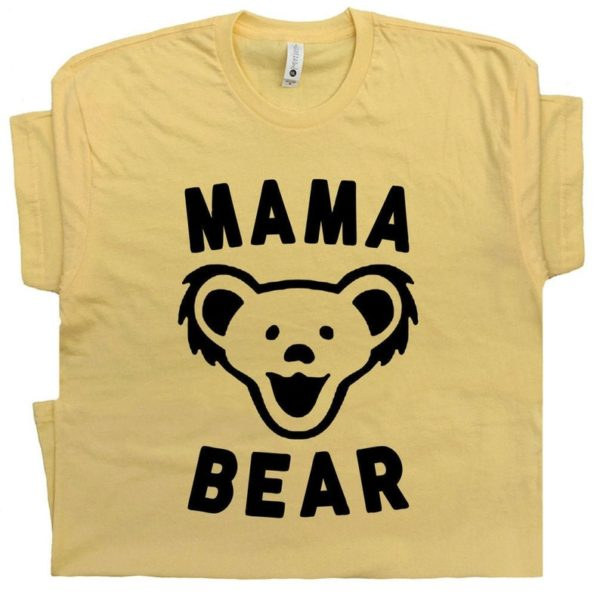 Mama Bear T Shirt Mama Bear Shirt New Grateful Mom Mothers Day Gift for Hippie Deadhead New Mommy Cool Retro Vintage Graphic Tshirt