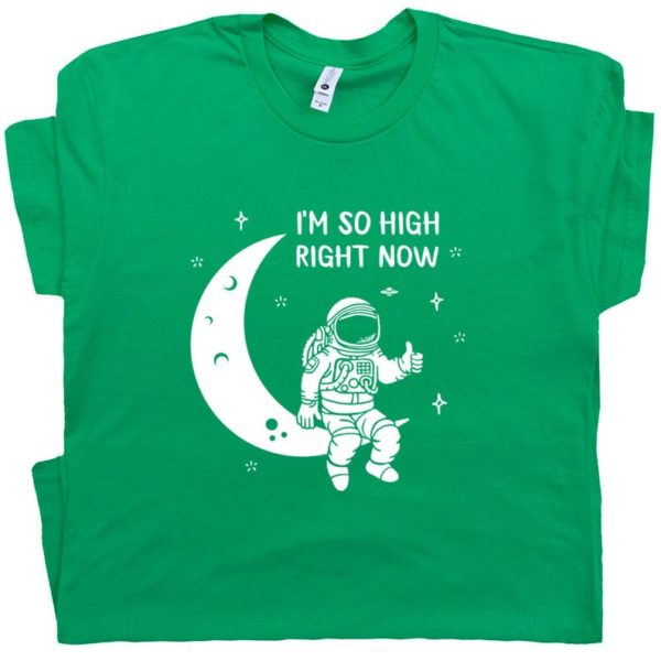 Funny T Shirt Astronaut Moon Tee I'm So High Right Now T image 0