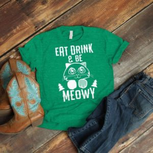 Eat Drink And Be Meowy Shirt Cat Mom Christmas Tee Cute image 0