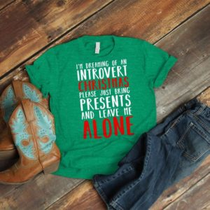 I'm Dreaming Of An Introvert Christmas Shirt Funny image 0