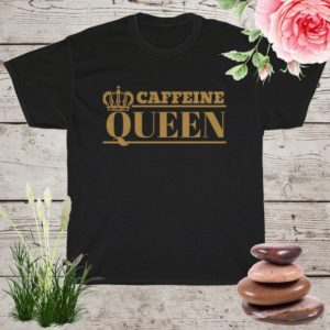 Caffeine Queen Shirt © Coffee Lover TShirt Mom Shirts Gift image 0