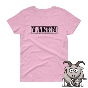 Taken Shirt Valentines Shirt Wife Shirt Girlfriend Shirt image 0
