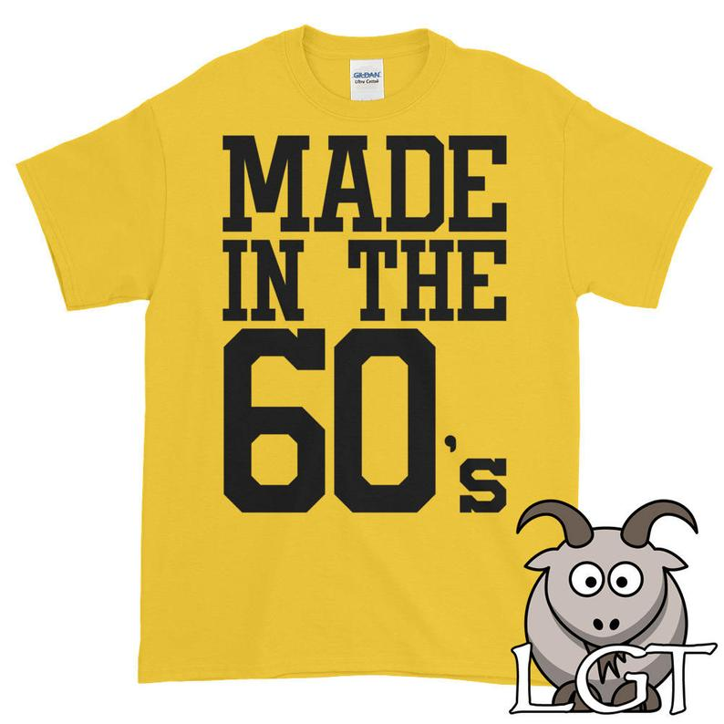 Made in the 60's Shirt Made in the Sixties Shirt image 0