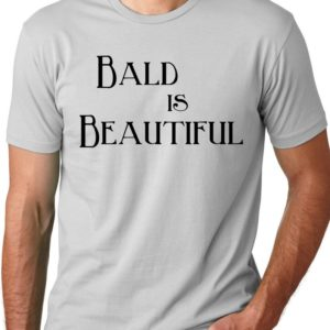 Bald is Beautiful Funny T-shirt Boldness humor tee Gifts for image 0
