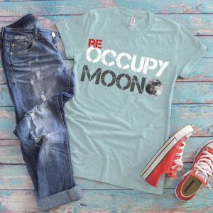 Re Occupy Moon Shirt Funny Womens Tshirt Outer Space Travel image 0