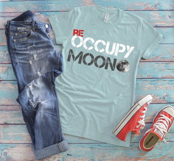 Re Occupy Moon Shirt, Funny Womens Tshirt, Outer Space Travel, Moon Landing, Vintage Tee, Astronomy Tshirt, Science Gifts, NASA Gifts