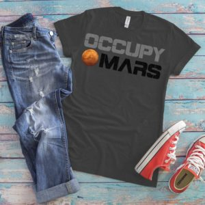 Occupy Mars Shirt Outer Space Adventure Space Exploration image 0