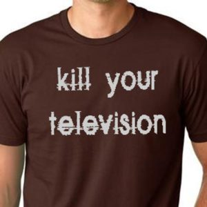 Kill your Television funny T shirt cool T-shirt screenprinted image 0
